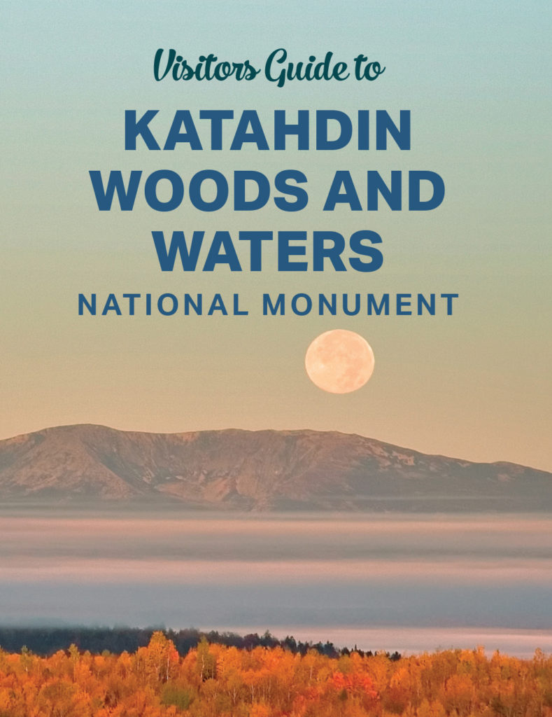 Visitors Guide to Katahdin Woods and Waters National Monument