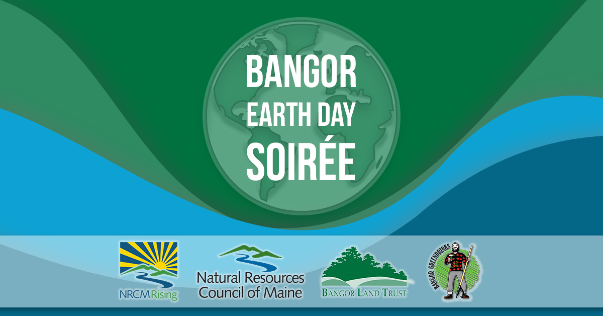Bangor Earth Day Soiree