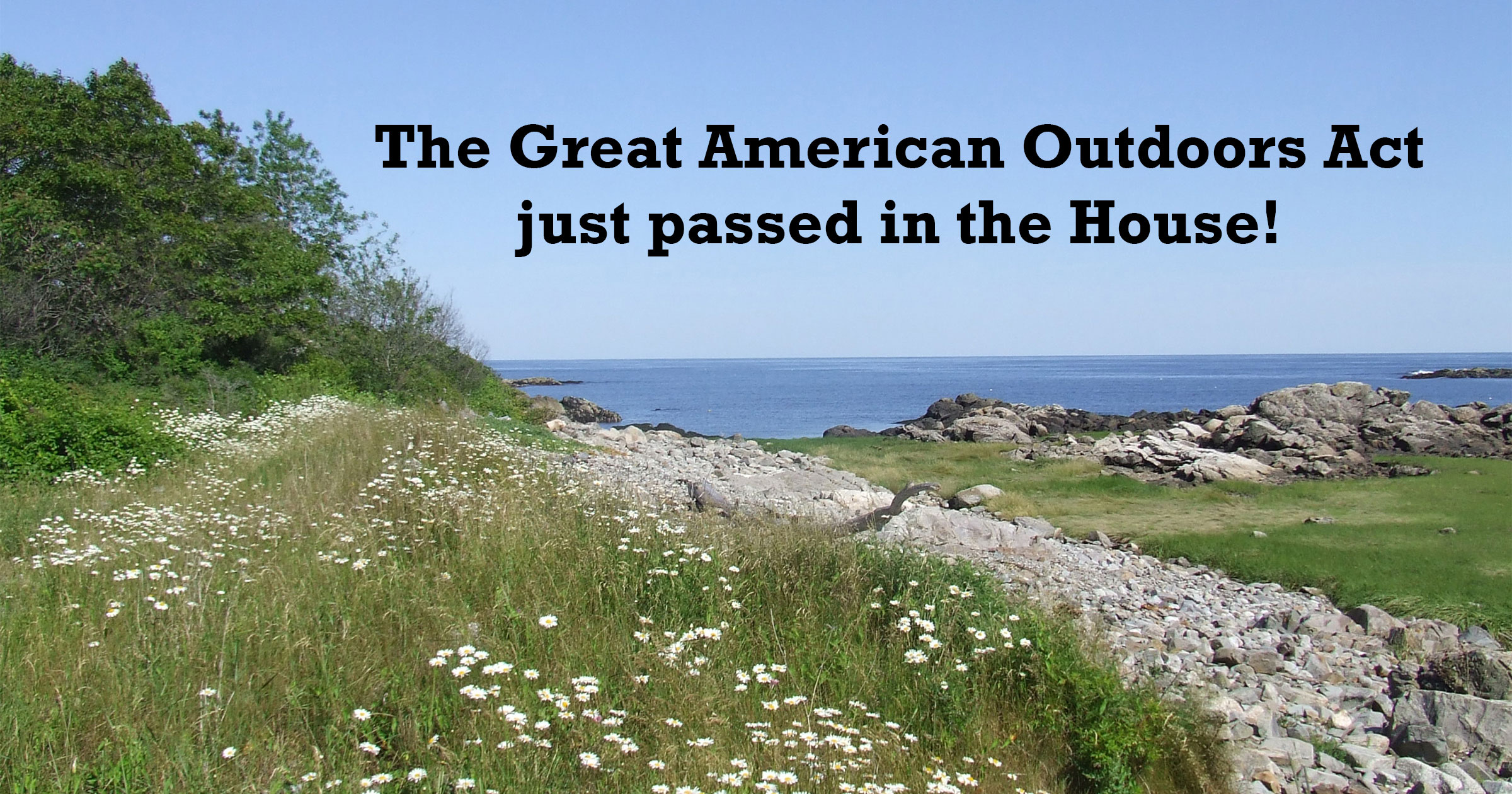 House passes Great American Outdoors Act!